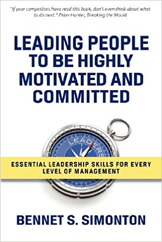 Leading People to be Highly Motivated and Committed (Leadership Skills for Managers at Every Level)