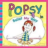 Popsy in Ballet My Way, Tammy Laframboise, 0984874909