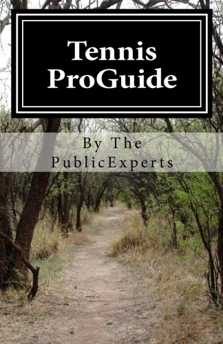 Tennis ProGuide: A Tennis Guidebook - For those who want to become professional step by step PDF