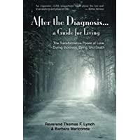 After the Diagnosis...: A Guide for Living