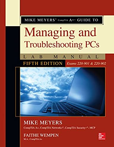 mike meyers comptia a guide to managing and troubleshooting pcs rh amazon com Basic Computer Education Guide to Computer Basics