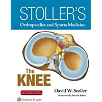 Stoller's Orthopaedics and Sports Medicine: The Knee: Includes Stoller Lecture Videos and Stoller Notes (Stollers Orthopaedics & Sports)