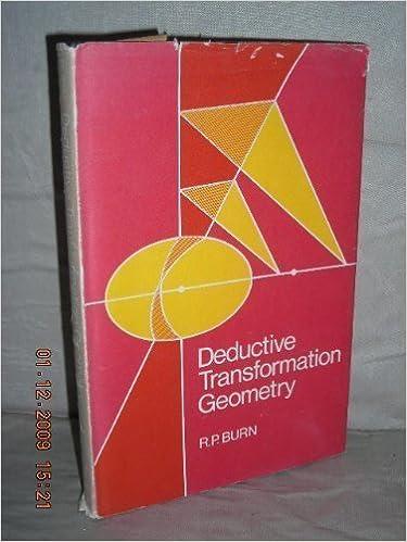 Téléchargement de livres pdf Rapidshare Deductive Transformation Geometry (Littérature Française) PDF ePub iBook by R. P. Burn