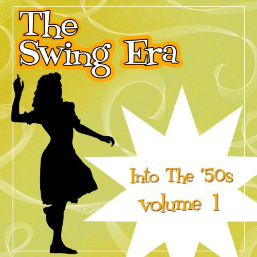 The Swing Era; Into The 50's, Vol. 1 ()
