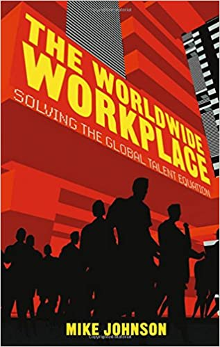 Read The Worldwide Workplace: Solving the Global Talent Equation PDF, azw (Kindle)