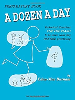 A Dozen a Day Preparatory Book, Technical Exercises for Piano (A Dozen a Day Series) (0877180245)   Amazon Products