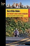Best Bike Rides Detroit and Ann Arbor: Great Recreational Rides In Southeast Michigan (Best Bike Rides Series)