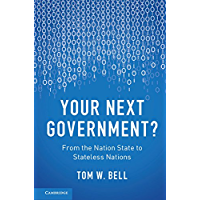 Your Next Government?: From the Nation State to Stateless Nations (English Edition)