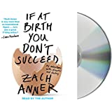 If at Birth You Don't Succeed: My Adventures with Disaster and Destiny by Zach Anner (2016-03-08)