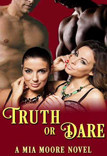 Truth Or Dare: A First Time Menage Romance (The Games We Play Book 1)