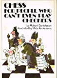 Chess for People Who Can't Even Play Checkers, Robert Danielsson, 0884055973