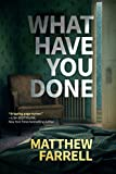 #7: What Have You Done