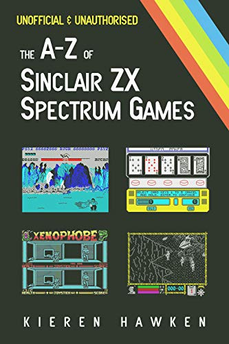 Sinclair Spectrum Game - The A-Z of Sinclair ZX Spectrum Games: Volume 1 (The A-Z of Retro Gaming)