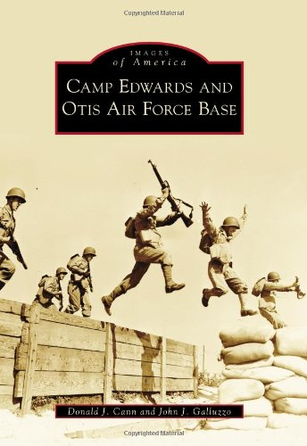 Camp Edwards and Otis Air Force Base (Images of America) ()