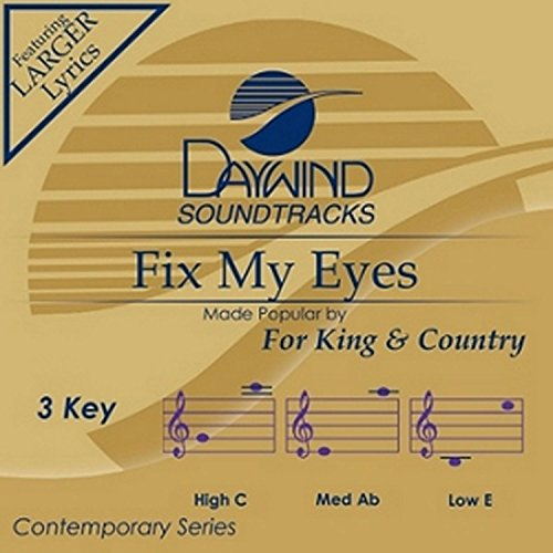 Fix My Eyes [Accompaniment/Performance Track] (Daywind Soundtracks Contemporary) (King Accompaniment Cd)