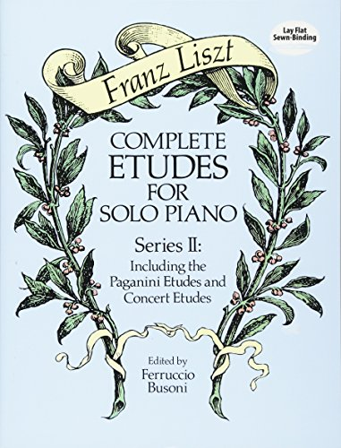 - Complete Etudes for Solo Piano, Series II: Including the Paganini Etudes and Concert Etudes (Dover Music for Piano)
