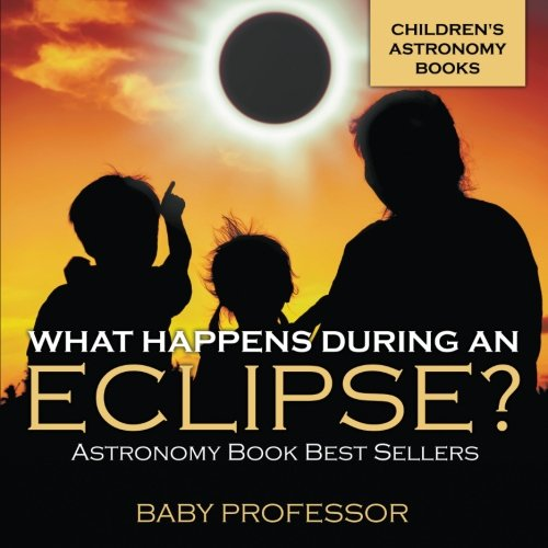 What Happens During An Eclipse? Astronomy Book Best Sellers | Children's Astronomy Books PDF