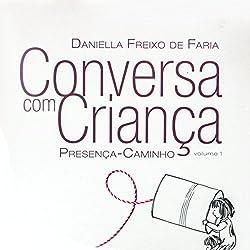 Conversa com criança: Presença-Caminho (Portuguese Edition)