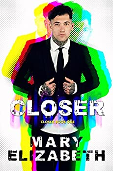 Closer by [Elizabeth, Mary]