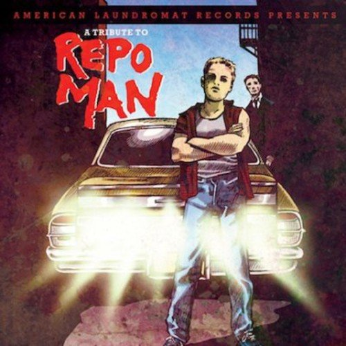 A Tribute To Repo Man (featuring Amanda Palmer, Mike Watt, Black Francis, Matthew (Coup ? Men)