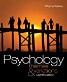 Psychology : Themes and Variations, Weiten, 0495604135