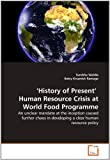 'History of Present' Human Resource Crisis at World Food Programme, Surekha Waldia and Betsy Krupnick Ramage, 3639363361