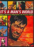 img - for It's a Man's World: Men's Adventure Magazines, The Postwar Pulps book / textbook / text book