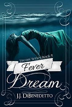Fever Dream (Dream Series Book 9) by [DiBenedetto, J.J.]