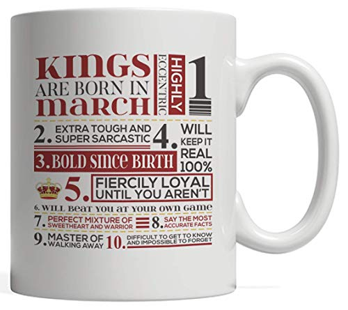 - Kings Are Born in March Mug - Funny And Cool Design Graphic As Gift Idea For People Kings Born This Month! Awesome Birthday Present
