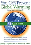 You Can Prevent Global Warming (and Save Money!), Jeffrey Langholz and Kelly Turner, 0740733273