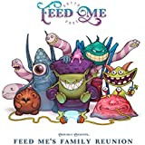 Feed Me's Family Reunion