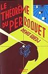 Le Théorème du perroquet par Guedj
