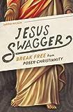 Jesus Swagger: Break Free from Poser Christianity