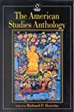 img - for The American Studies Anthology (American Visions: Readings in American Culture) book / textbook / text book