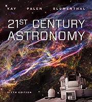 21st Century Astronomy (Sixth Edition)