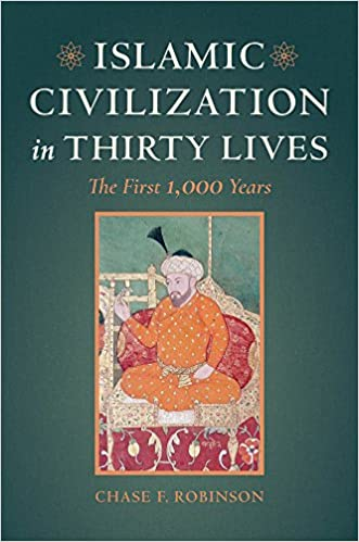 Islamic civilization in thirty lives the first 1 000 years chase islamic civilization in thirty lives the first 1 000 years chase f robinson 9780520292987 amazon books publicscrutiny Gallery