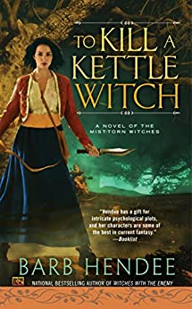 To Kill a Kettle Witch (Novel of the Mist-Torn Witches) by [Hendee, Barb]