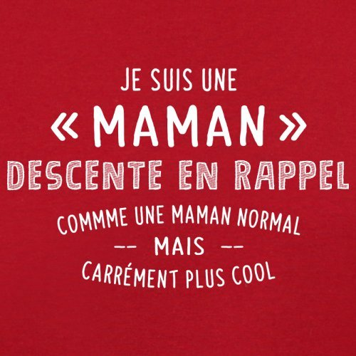 une maman normal descente en rappel - Femme T-Shirt - Rouge - L