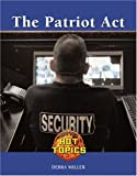 The Patriot Act, Debra A. Miller, 1590189817
