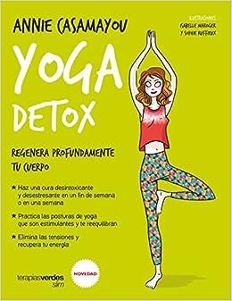 Yoga detox (Spanish Edition): Annie Casamayou: 9788416972401 ...