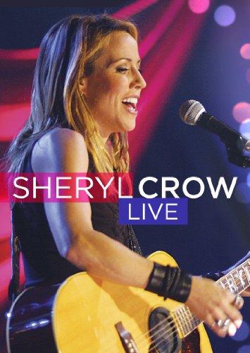 Sheryl Crow: Live (Sheryl Wildflower Crow)