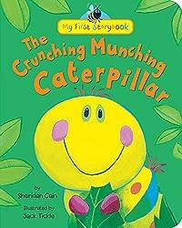 The Crunching Munching Caterpillar (My First Storybook)