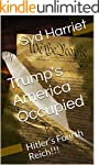 Trump's America Occupied: Hitler's Fo...
