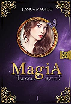 Magia (Trilogia Mística Livro 1) por [Macedo, Jéssica]
