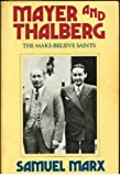 img - for Mayer and Thalberg: The Make-Believe Saints Paperback   December, 1988 book / textbook / text book