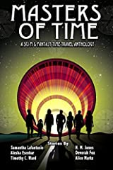 Masters of Time: A Science Fiction And Fantasy Time Travel Anthology