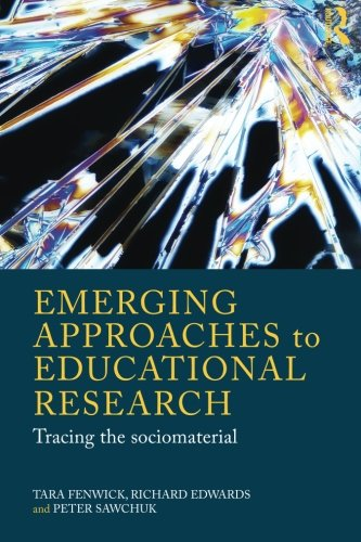 Emerging Approaches to Educational Research: Tracing the Socio-Material