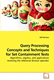 Query Processing Concepts and Techniques for Set Containment Tests, Ralf Rantzau, 3639244397