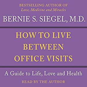 How to Live Between Office Visits Audiobook