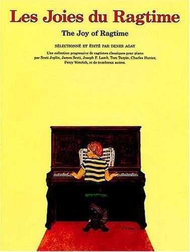 Les joies du ragtime = The joy of ragtime : Une collection progressive de ragtimes classique pour piano | Agay, Denes. Compilateur